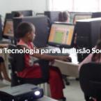 Site é criado para gerenciamento dos Centros de Acesso a Tecnologia e Inclusão Social