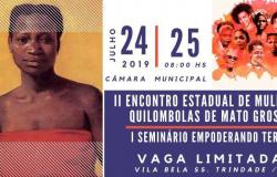 II Encontro Estadual de Mulheres Quilombolas de Mato Grosso e I Seminário Empoderando Terezas.