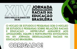 """NEPRE E PARTICIPANTES FAZEM AVALIAÇÃO POSITIVA SOBRE O EVENTO """"XIV JORNADA DAS DESIGUALDADES RACIAIS NA EDUCAÇÃO BRASILEIRA"""""""