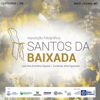 Exposição Santos da Baixada 13/02 no MACP -UFMT por Gilda Portella