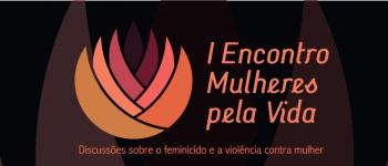 I ENCONTRO MULHERES PELA VIDA