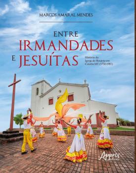 Lançamento do Livro: Entre irmandades e jesuítas: história da Igreja do Rosário em Cuiabá-MT (1750-1981) por Gilda Portella