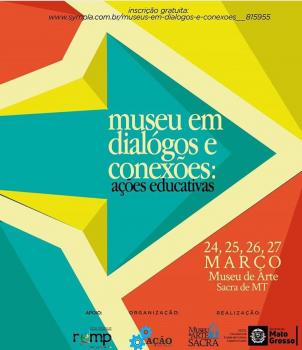 """""""MUSEUS EM DIÁLOGOS E CONEXÕES: AÇÕES EDUCATIVAS"""""""