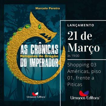 """Lançamento do livro: """"CRÔNICAS DO IMPERADOR"""" de Marcelo Pereira"""