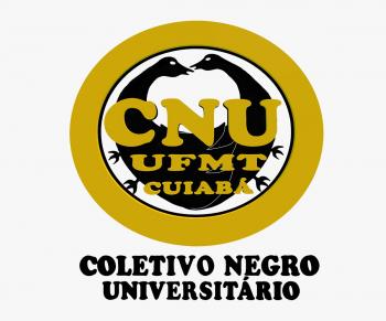 CARTA DO COLETIVO NEGRO UNIVERSITÁRIO DA UNIVERSIDADE FEDERAL DE MATO GROSSO AOS VEÍCULOS DE INFORMAÇÕES