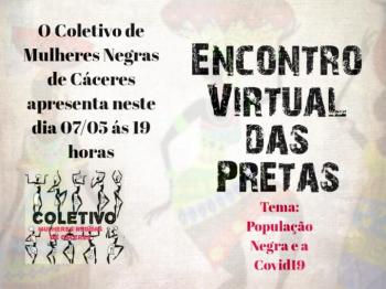 COLETIVO DE MULHERES NEGRAS DE CÁCERES REALIZA ENCONTRO VIRTUAL DAS PRETAS