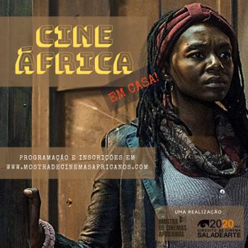 CINE ÁFRICA EM CASA por Gilda Portella