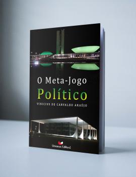 Lançamento do Livro: Meta-Jogo Político  - Vinicius de Carvalho Araújo