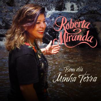 "Roberta Miranda apresenta a música inédita ""Bom Dia Minha Terra"""