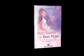 """Lançamento virtual do livro """"BEM-NASCER & BEM-VIVER - Caminhos e visões da preconcepção aos primeiros anos de vida""""."""
