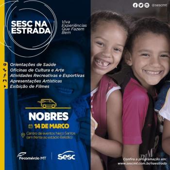 Sesc na Estrada oferece serviços e espetáculos em Nobres  na próxima quinta-feira (14)