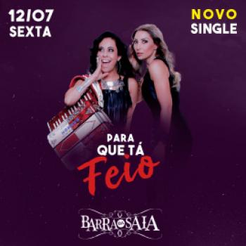 """Música/Sertanejo: Barra da Saia lança """"Para Que Tá Feio"""""""