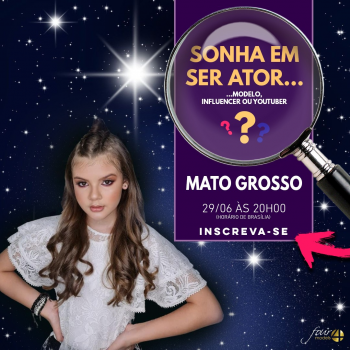 Agência responsável por projeção nacional de atriz mato-grossense realiza seletiva em Mato Grosso
