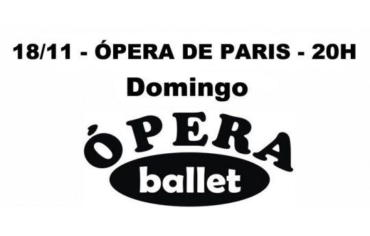 18/11 - OPERA DE PARIS - 20H