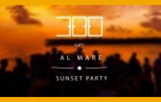300 Al Mare - Sunset Party
